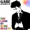 GABE BURDULIS – The Land of Make Believe