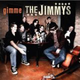 THE JIMMYS – Gimme the Jimmys
