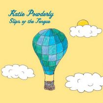 KATIE POWDERLY – Slips of the Tongue