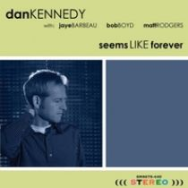 Dan Kennedy Releases New CD