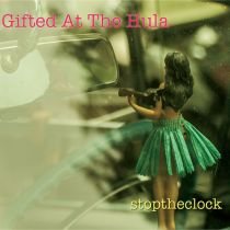 STOP THE CLOCK – Gifted at the Hula