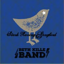 BETH KILLE BAND – Stark Raving Songbird