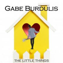 GABE BURDULIS – The Little Things