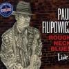 PAUL FILIPOWICZ – Roughneck Blues Live!
