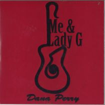 DANA PERRY – Me & Lady G