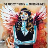 THE MASCOT THEORY – Trust and Bones