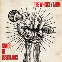 THE WHISKEY FARM – Songs of Resistance
