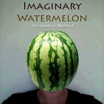 IMAGINARY WATERMELON – Swimming in Potential