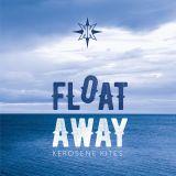 KEROSENE KITES – Float Away