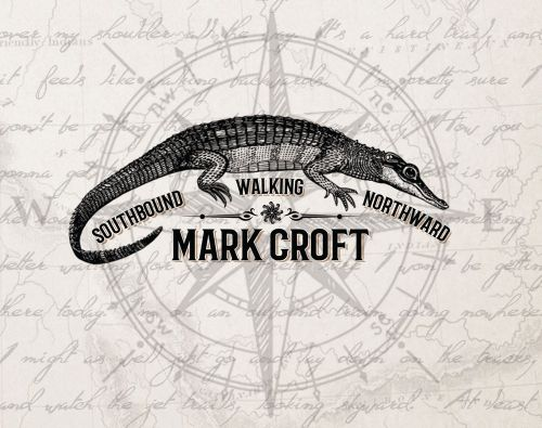 MARK CROFT – Southbound Walking Northward