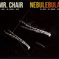 MR. CHAIR – Nebulebula