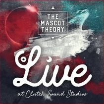 THE MASCOT THEORY – Live at Clutch Sound Studios CD & DVD