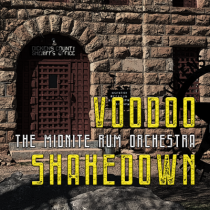 THE MIDNITE RUM ORCHESTRA – Voodoo Shakedown